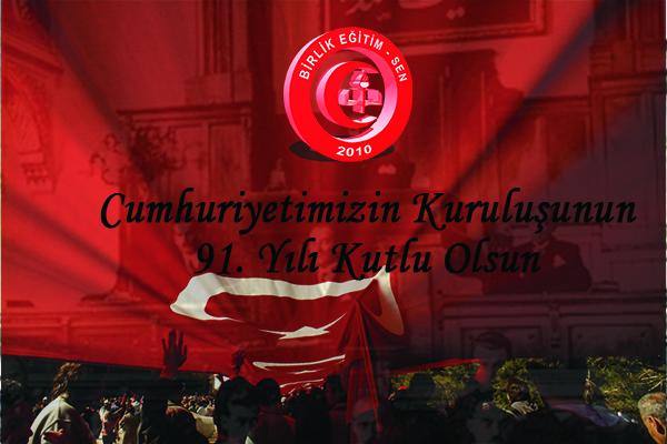 Cumhuriyetimizin Kuruluşunun 91. Yılı Kutlu Olsun