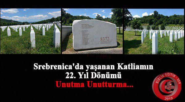 Srebrenica'da yaşanan Katliamın 22. Yıl Dönümü, Unutma Unutturma…