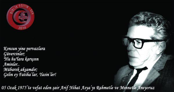 Arif Nihat Asya'yı Rahmet ve Minnetle Anıyoruz