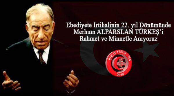 Merhum Alparslan TÜRKEŞ'i Rahmet ve Minnetle Anıyoruz.