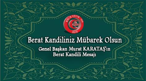 Genel Başkan Murat KARATAŞ'ın Berat Kandili Mesajı